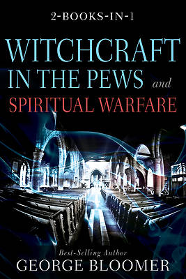 Picture of Witchcraft in the Pews and Spiritual Warfare