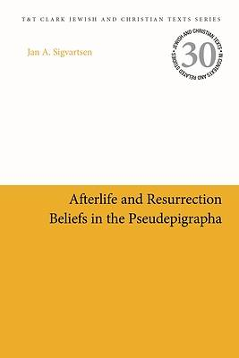 Picture of Afterlife and Resurrection Beliefs in the Pseudepigrapha