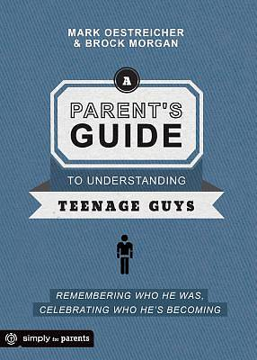 Picture of A Parent's Guide to Understanding Teenage Guys