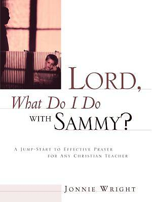 Lord, What Do I Do with Sammy?