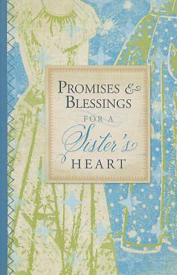 Promises and Blessings for a Sisters Heart