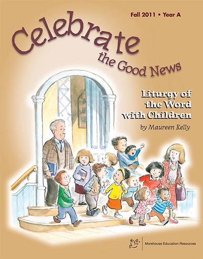 Picture of Celebrate the Good News: Fall 2011 Come Celebrate the Liturgy with Children (Catholic)