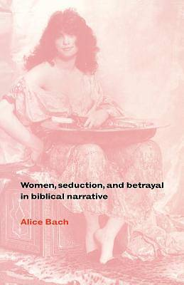 Women, Seduction, and Betrayal in Biblical Narrative