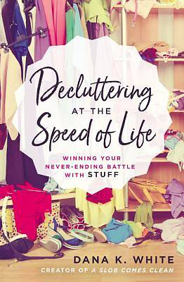Picture of Decluttering at the Speed of Life