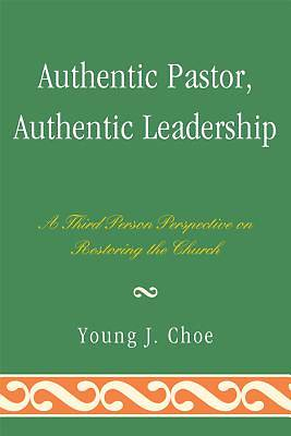 Picture of Authentic Pastor, Authentic Leadership