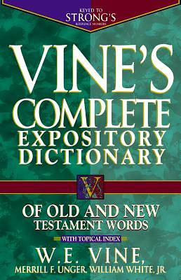Vines Complete Expository Dictionary of Old and New Testament Words