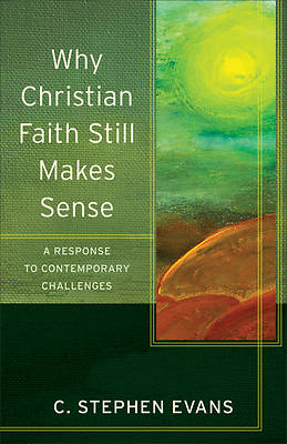 Why Christian Faith Still Makes Sense