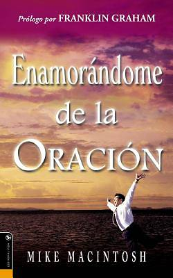 Enamorandome de la Oracion = Falling in Love with Prayer