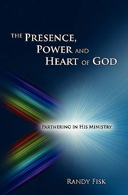 Picture of The Presence, Power and Heart of God