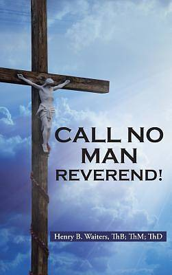 Call No Man Reverend!