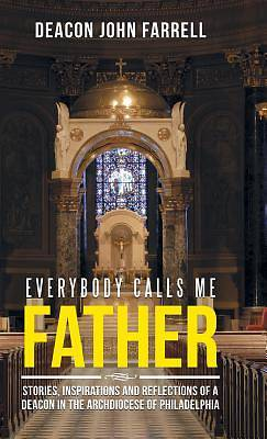 Everybody Calls Me Father