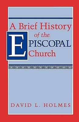 A Brief History of the Episcopal Church