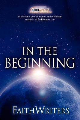 Faithwriters - In the Beginning