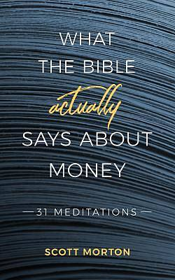 What the Bible Actually Says about Money