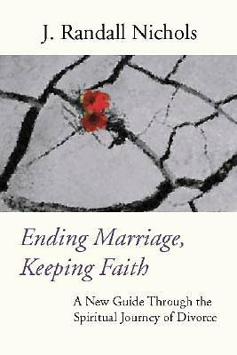 Ending Marriage, Keeping Faith