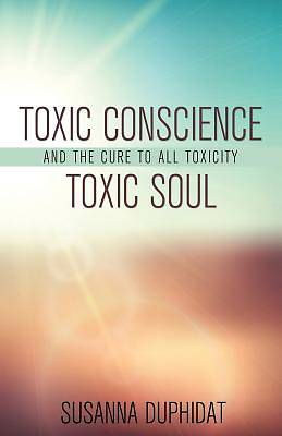 Picture of Toxic Conscience, Toxic Soul