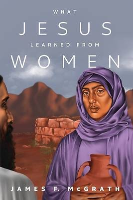 Picture of What Jesus Learned from Women