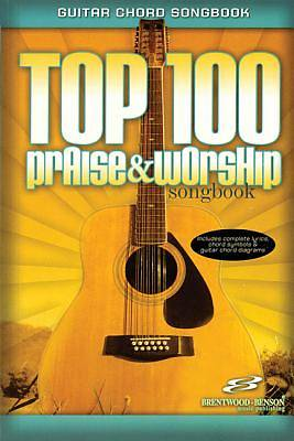 Top 100 Praise and Worship Songbook