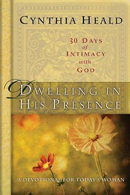 Dwelling in His Presence / 30 Days of Intimacy with God [ePub Ebook]