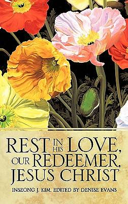 Rest in His Love, Our Redeemer, Jesus Christ