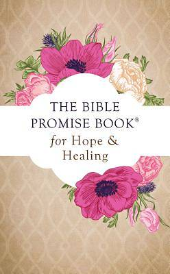 The Bible Promise Book for Hope & Healing