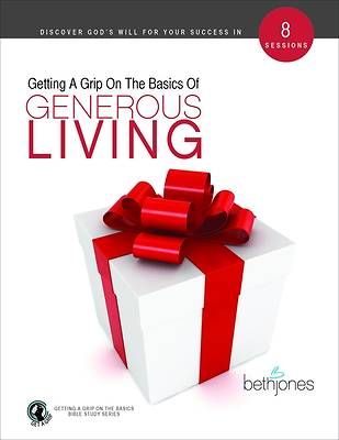 Getting a Grip on the Basics of Generous Living
