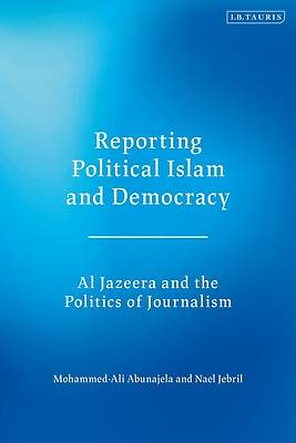 Picture of Reporting Political Islam and Democracy