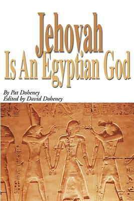 Jehovah Is an Egyptian God