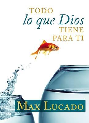 Picture of Todo Lo Que Dios Tiene Para Ti