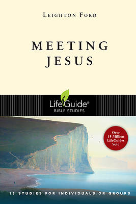 LifeGuide Bible Study - Meeting Jesus