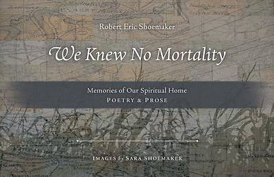 Picture of We Knew No Mortality