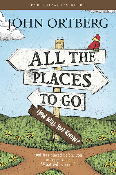Picture of All the Places to Go . . . How Will You Know? Participant's Guide