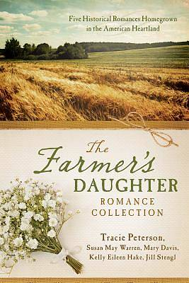 The Farmers Daughter Romance Collection