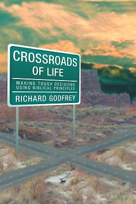 Making Choices at the Crossroads of Life |Crossroads Of Life