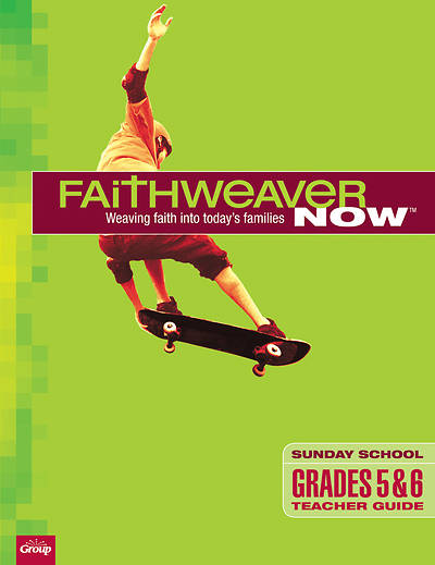 Picture of FaithWeaver Now Grades 5 & 6 Teacher Guide Spring 2019