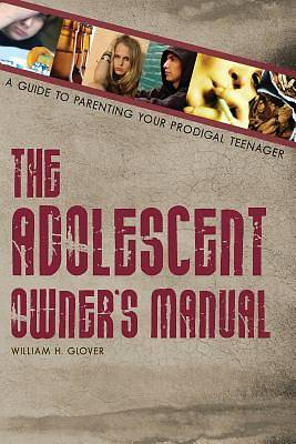 The Adolescent Owners Manual