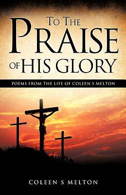 Picture of To the Praise of His Glory