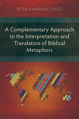 Picture of A Complementary Approach to the Interpretation and Translation of Biblical Metaphors