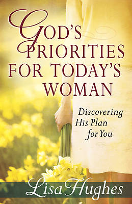Gods Priorities for Todays Woman
