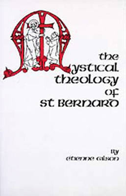 The Mystical Theology of St Bernard