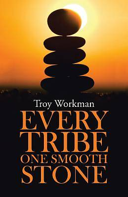 Every Tribe---One Smooth Stone