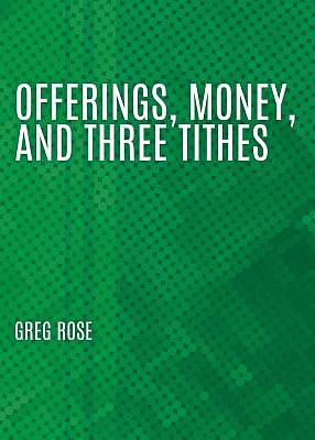 Offerings, Money, and Three Tithes