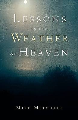 Lessons in the Weather of Heaven