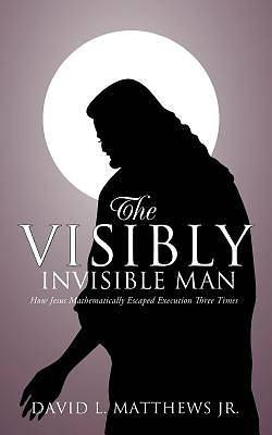 The Visibly Invisible Man