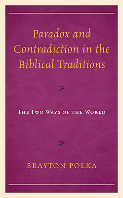 Picture of Paradox and Contradiction in the Biblical Traditions