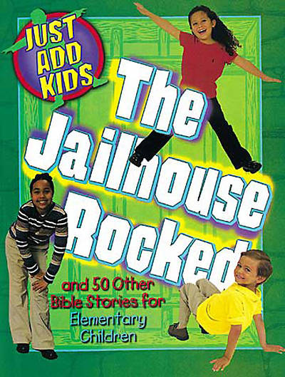 Just Add Kids: The Jailhouse Rocked
