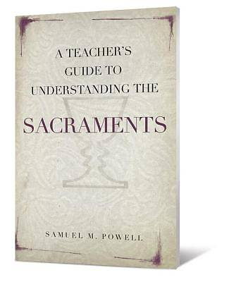 A Teachers Guide to Understanding the Sacraments