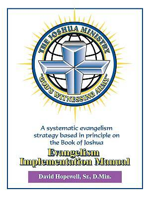 The Joshua Ministry Evangelism Implementation Manual