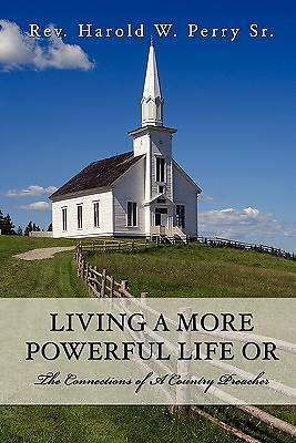 Living a More Powerful Life or