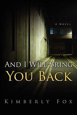 And I Will Bring You Back